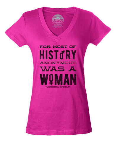 Women's For Most of History Anonymous Was a Woman Vneck T-Shirt - Juniors Fit