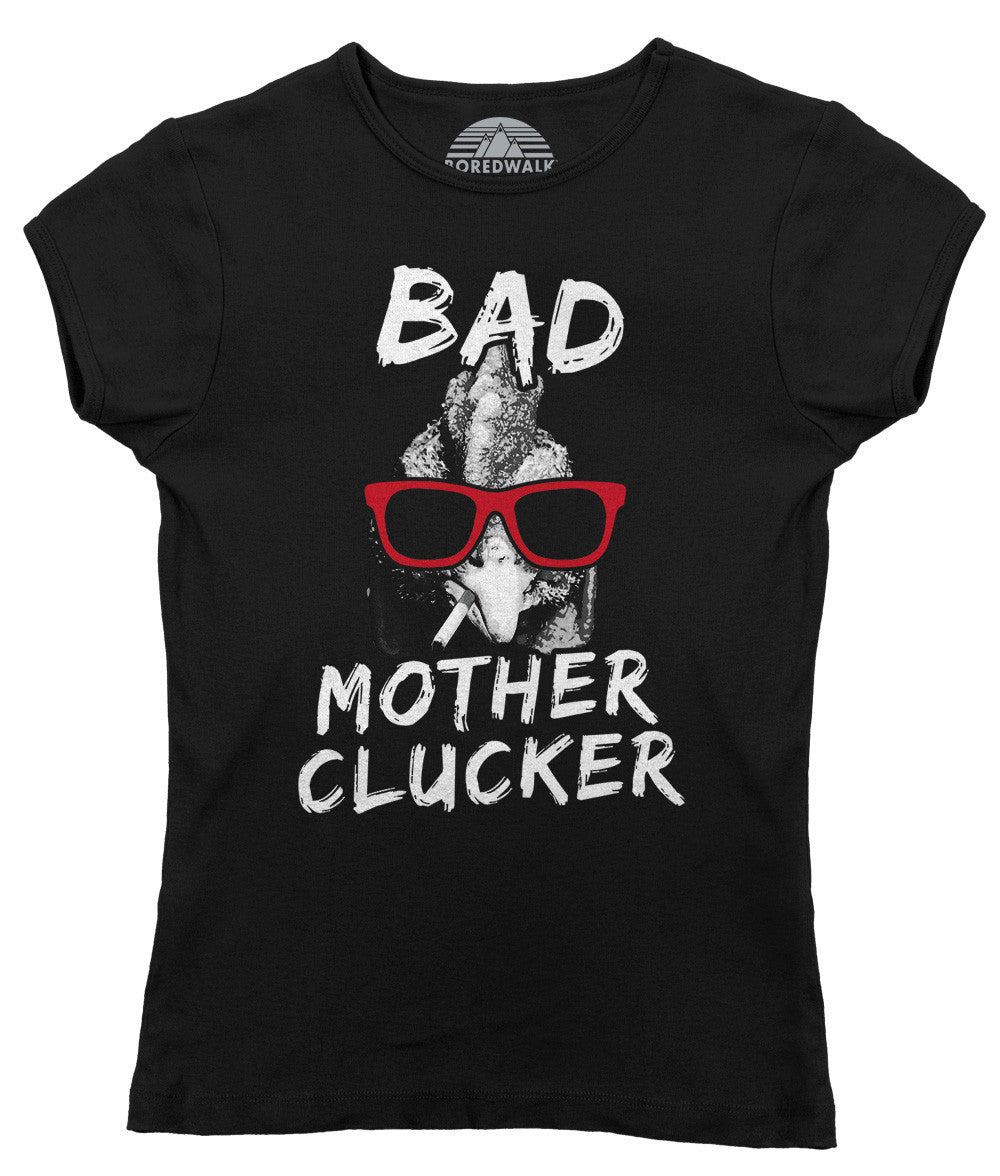 Women's Bad Mother Clucker Chicken T-Shirt