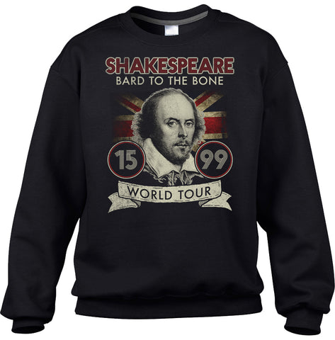 Unisex William Shakespeare Bard to the Bone Tour Sweatshirt - Book Lover Shirt - Book Nerd Shirt - Book Worm Shirt