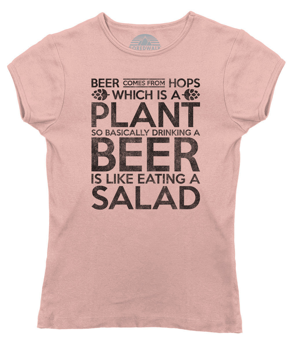 Women's Drinking Beer is like Eating Salad T-Shirt