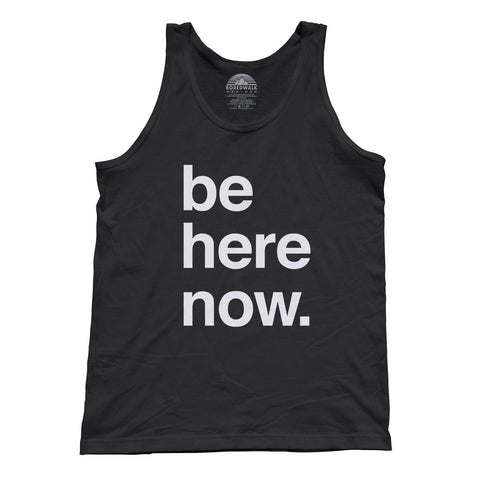 Unisex Be Here Now Tank Top - New Age Mindfulness Meditation Shirt