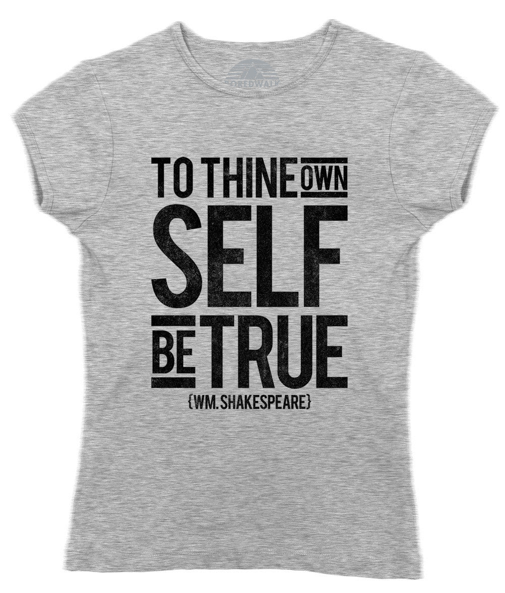 Women's To Thine Own Self be True Hamlet Shakespeare T-Shirt