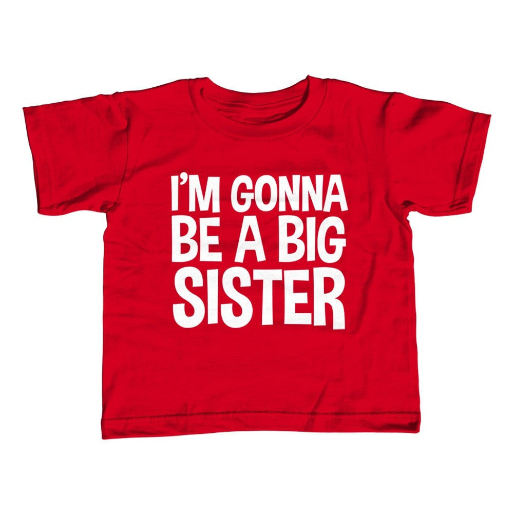 Girl's I'm Gonna be a Big Sister T-Shirt - Unisex Fit
