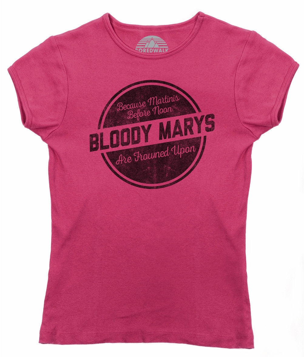Women's Bloody Marys Martinis Before Noon Are Frowned Upon T-Shirt