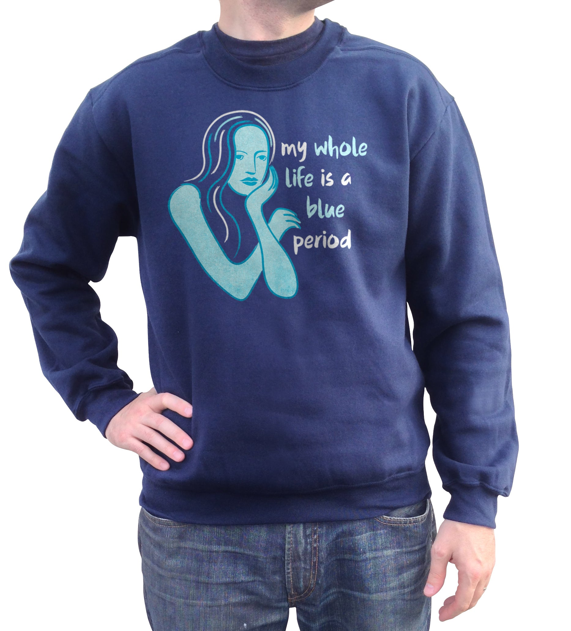 Unisex My Whole Life is a Blue Period Sweatshirt