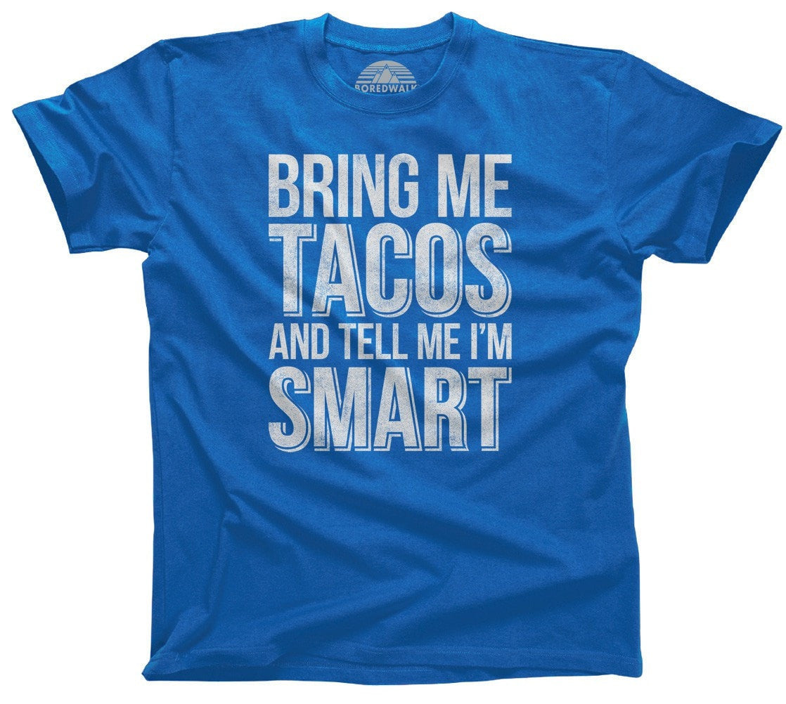 Men's Bring Me Tacos and Tell Me I'm Smart T-Shirt