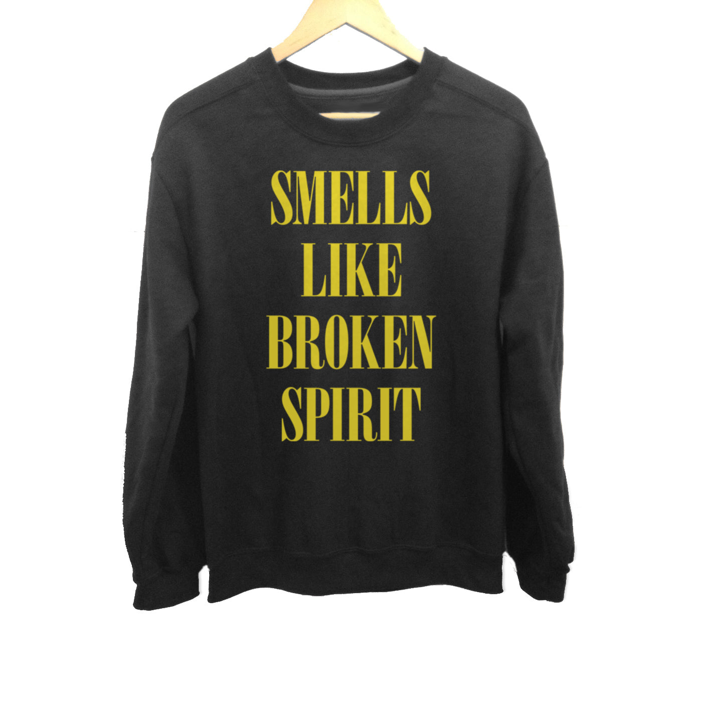 Unisex Smells Like Broken Spirit Sweatshirt