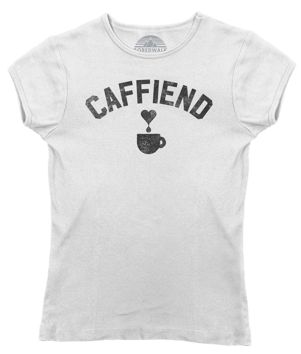 Women's Caffiend T-Shirt - Coffee Caffeine