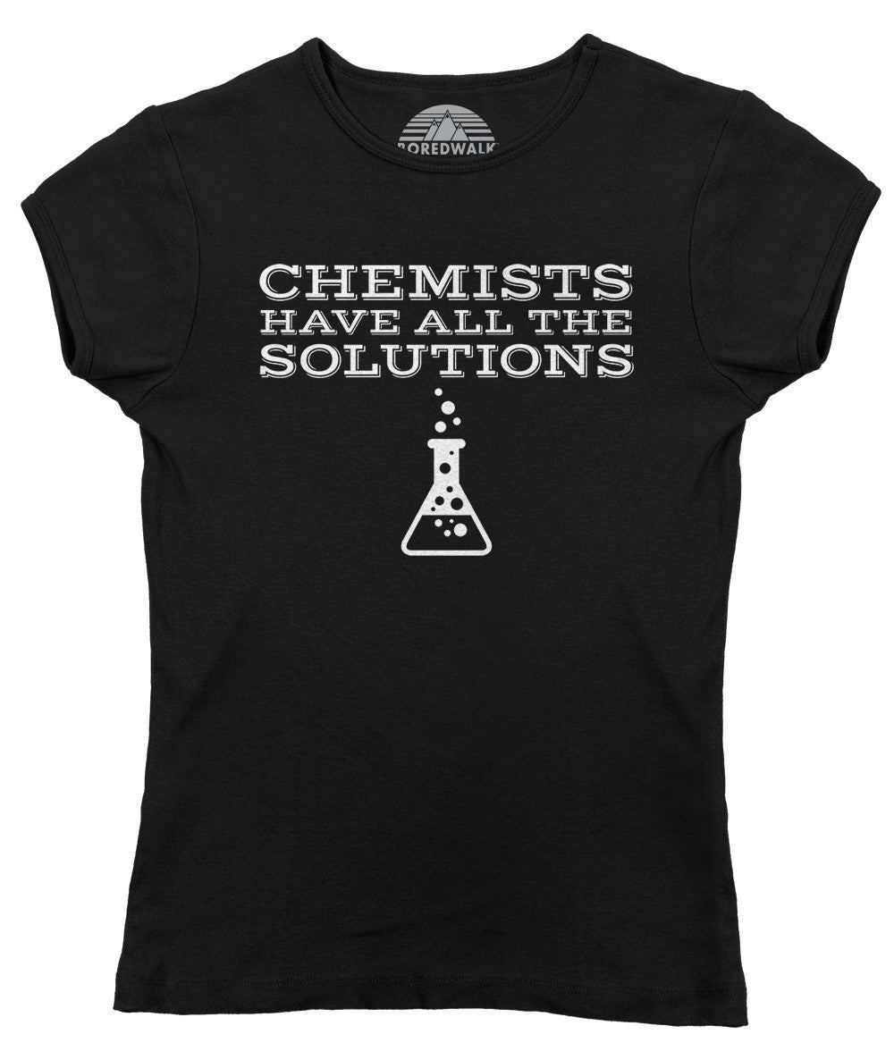 Women's Chemists Have All The Solutions T-Shirt