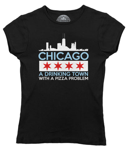 Women's Chicago A Drinking Town With A Pizza Problem T-Shirt