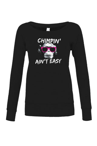 Women's Chimpin Ain't Easy Scoop Neck Fleece - Juniors Fit