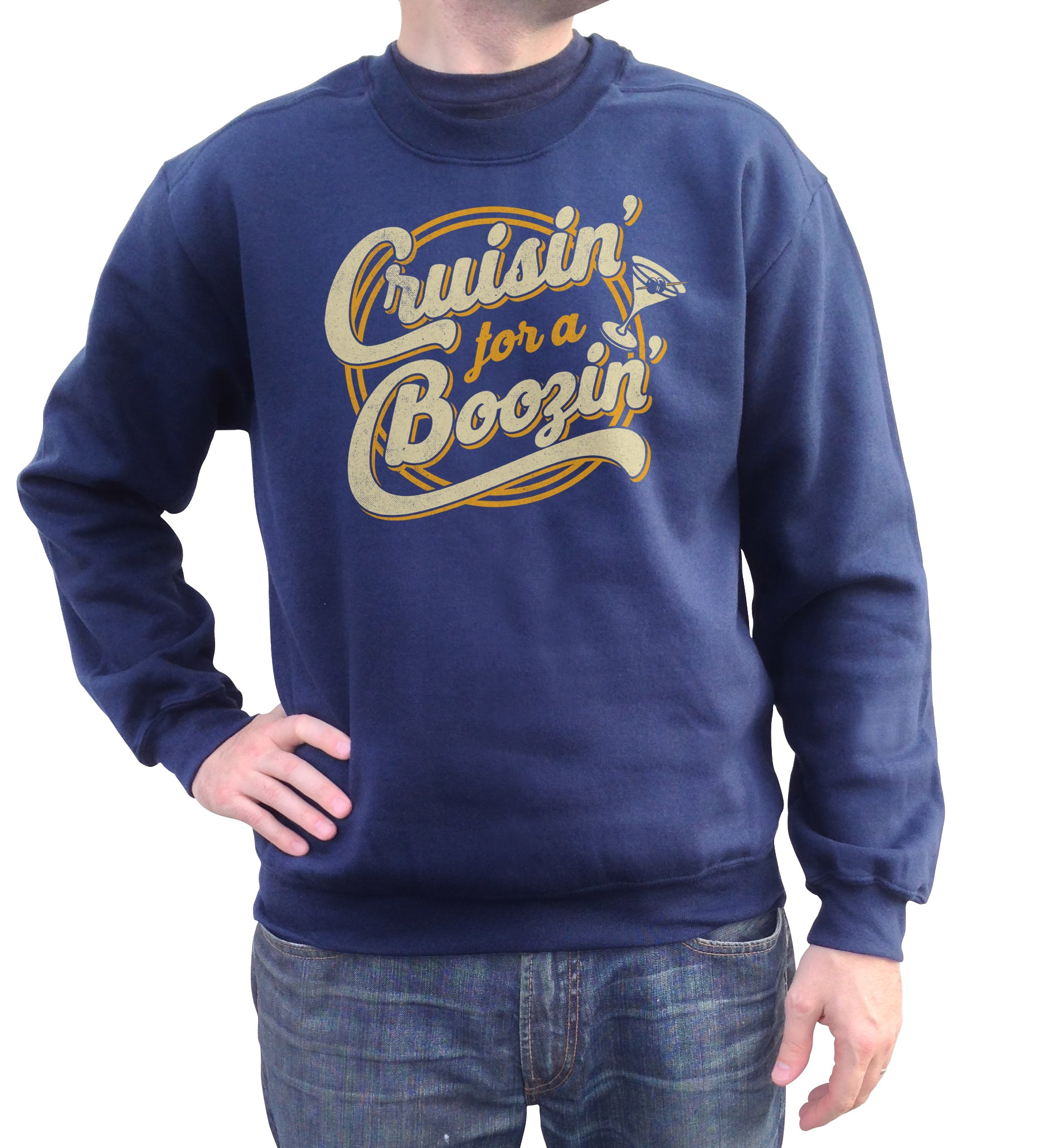 Unisex Cruisin for a Boozin Sweatshirt - Funny Drinking Shirt