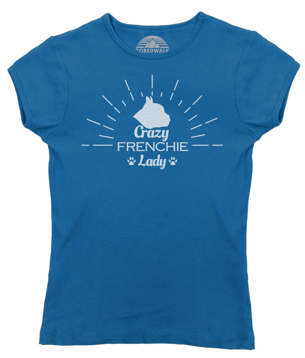 Women's Crazy Frenchie Lady T-Shirt - Juniors Fit