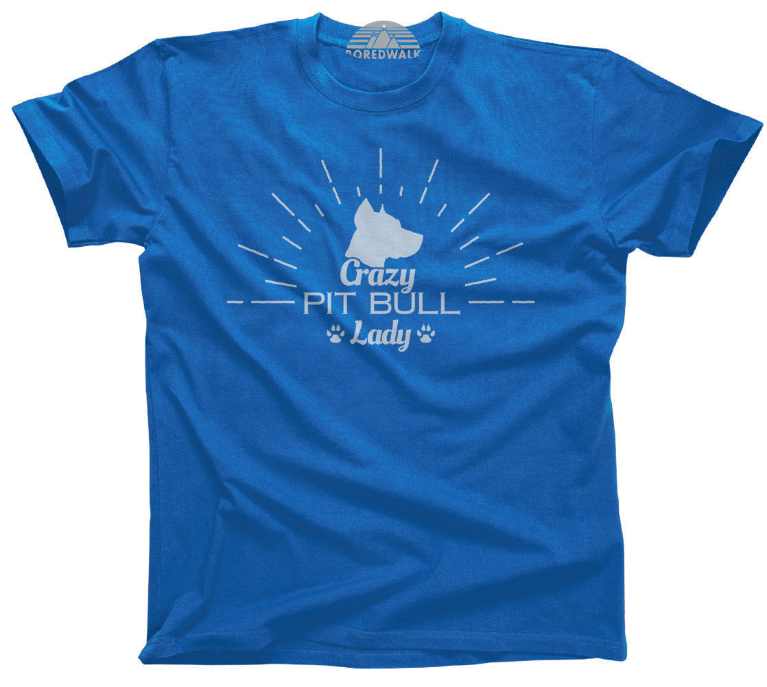 Women's Crazy Pit Bull Lady T-Shirt  - Relaxed Unisex Fit