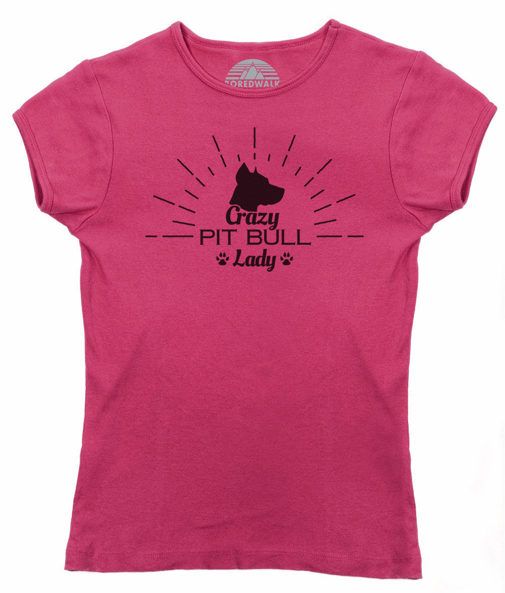 Women's Crazy Pit Bull Lady T-Shirt