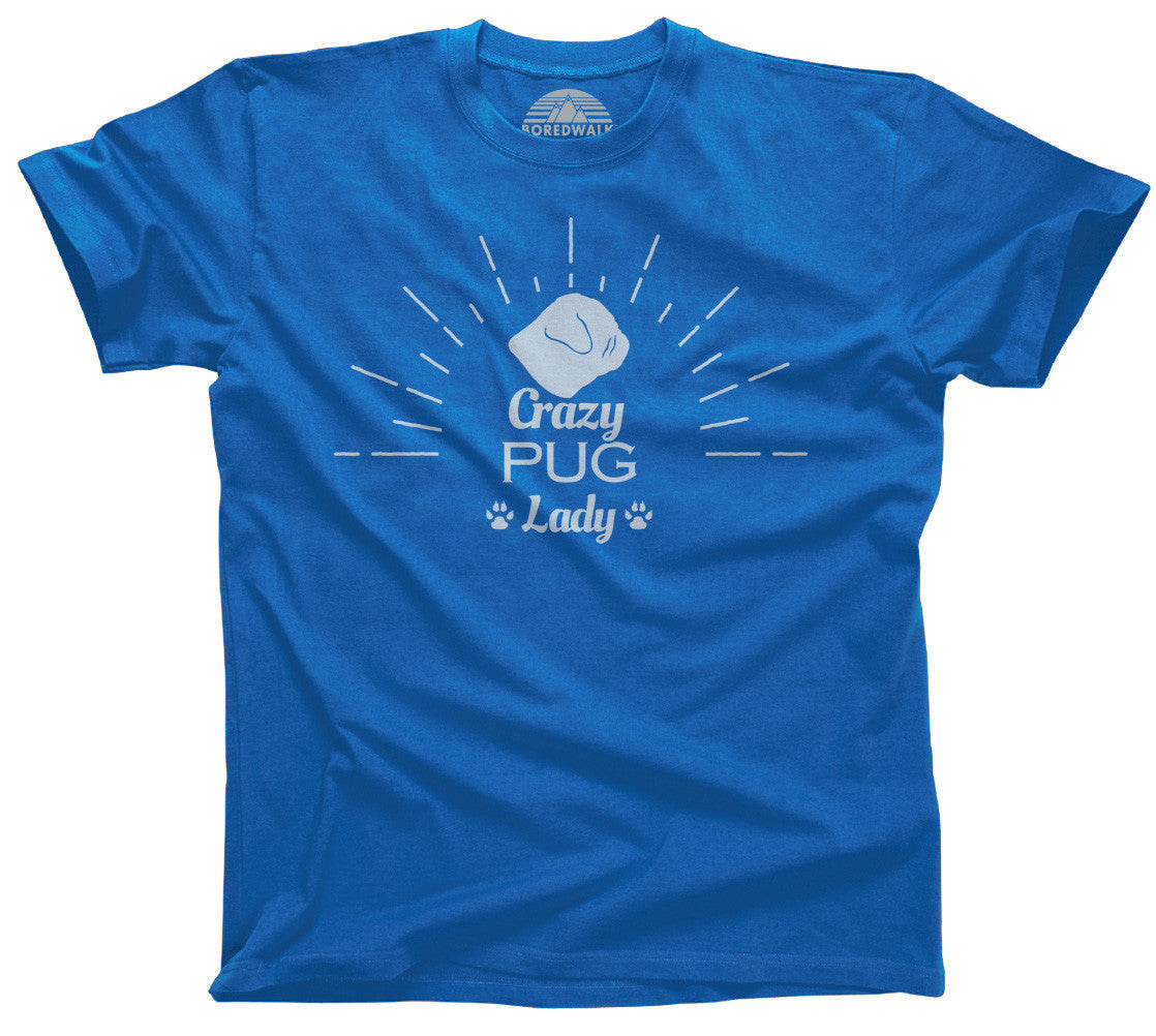 Women's Crazy Pug Lady T-Shirt  - Relaxed Unisex Fit