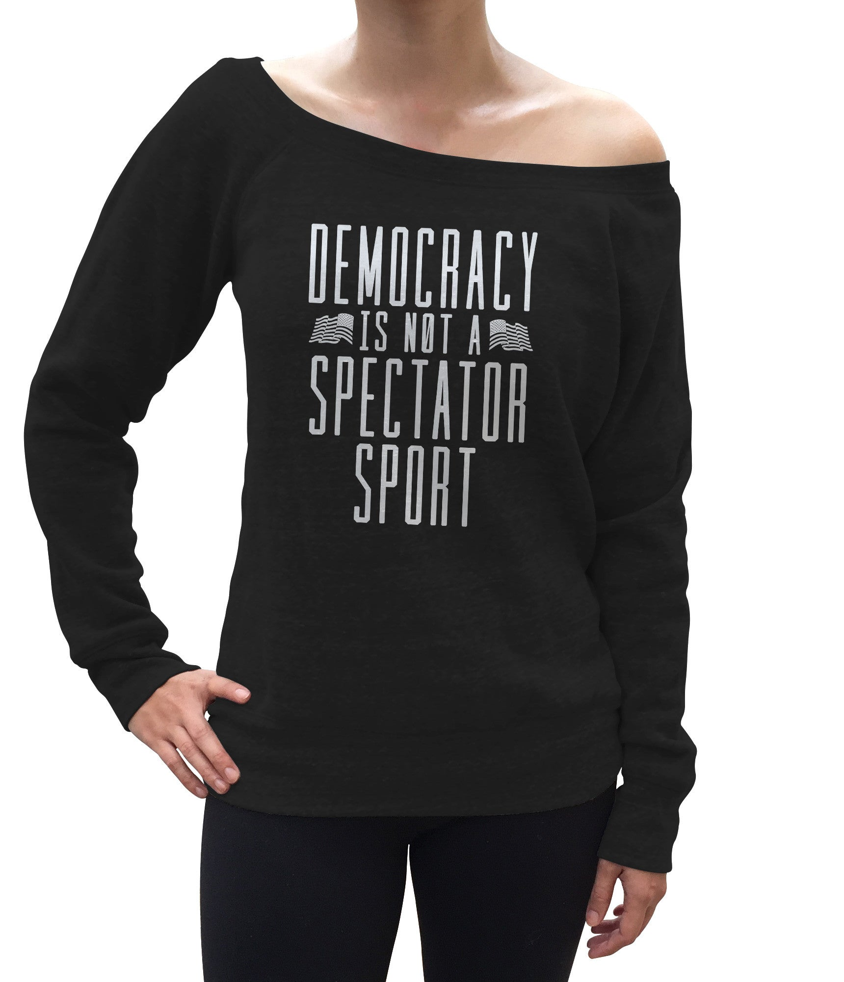 Women's Democracy Is Not a Spectator Sport Scoop Neck Fleece - Protest Shirt