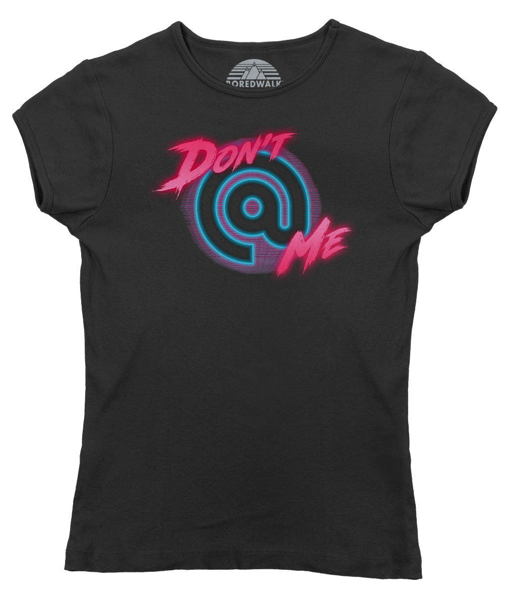 Women's Don't At Me T-Shirt