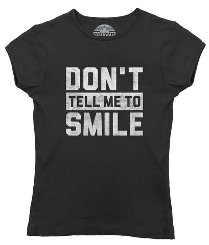 Women's Don't Tell Me to Smile T-Shirt Street Harassment T-Shirt