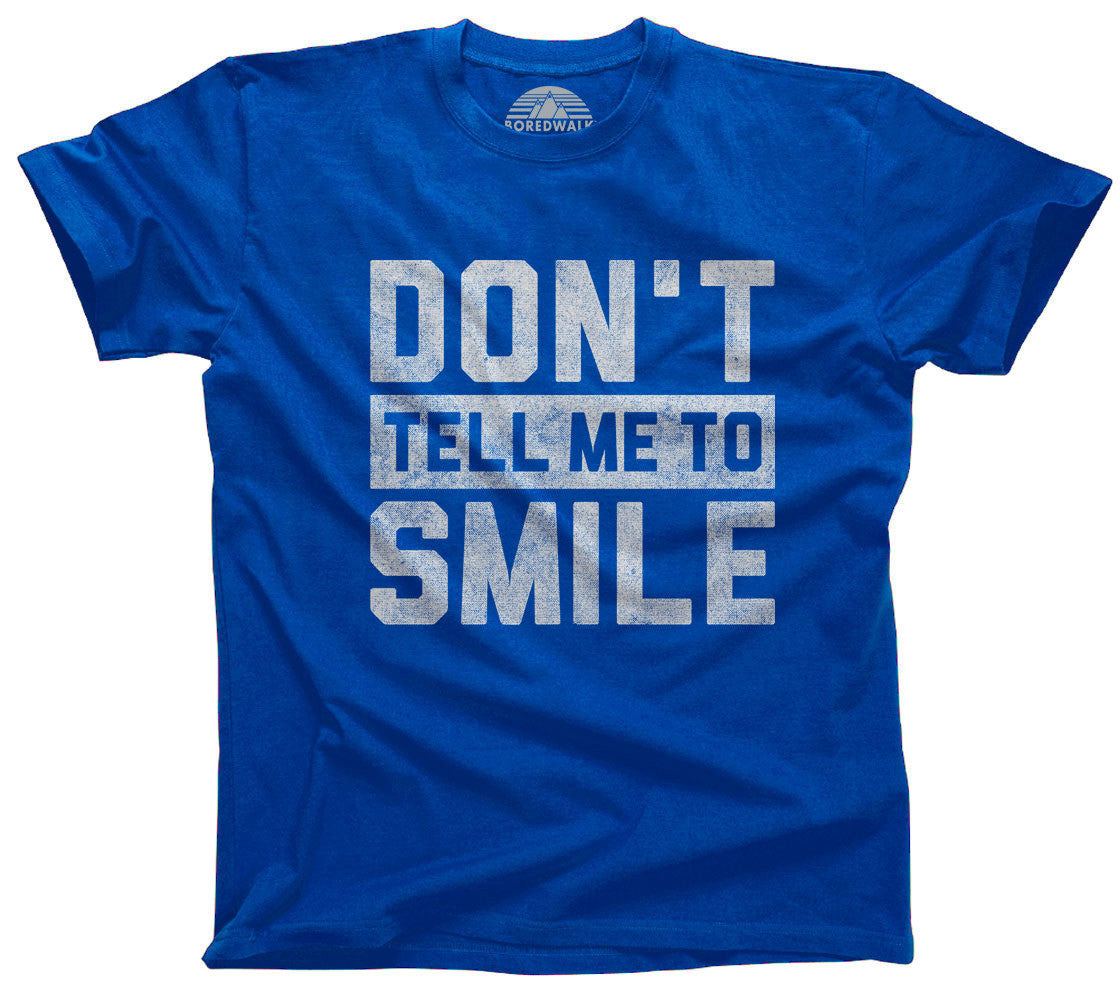 Don't Tell Me to Smile T-Shirt Street Harassment T-Shirt - Relaxed Unisex Fit