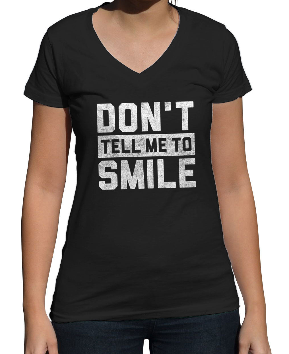 Women's Don't Tell Me to Smile Vneck T-Shirt Street Harassment T-Shirt