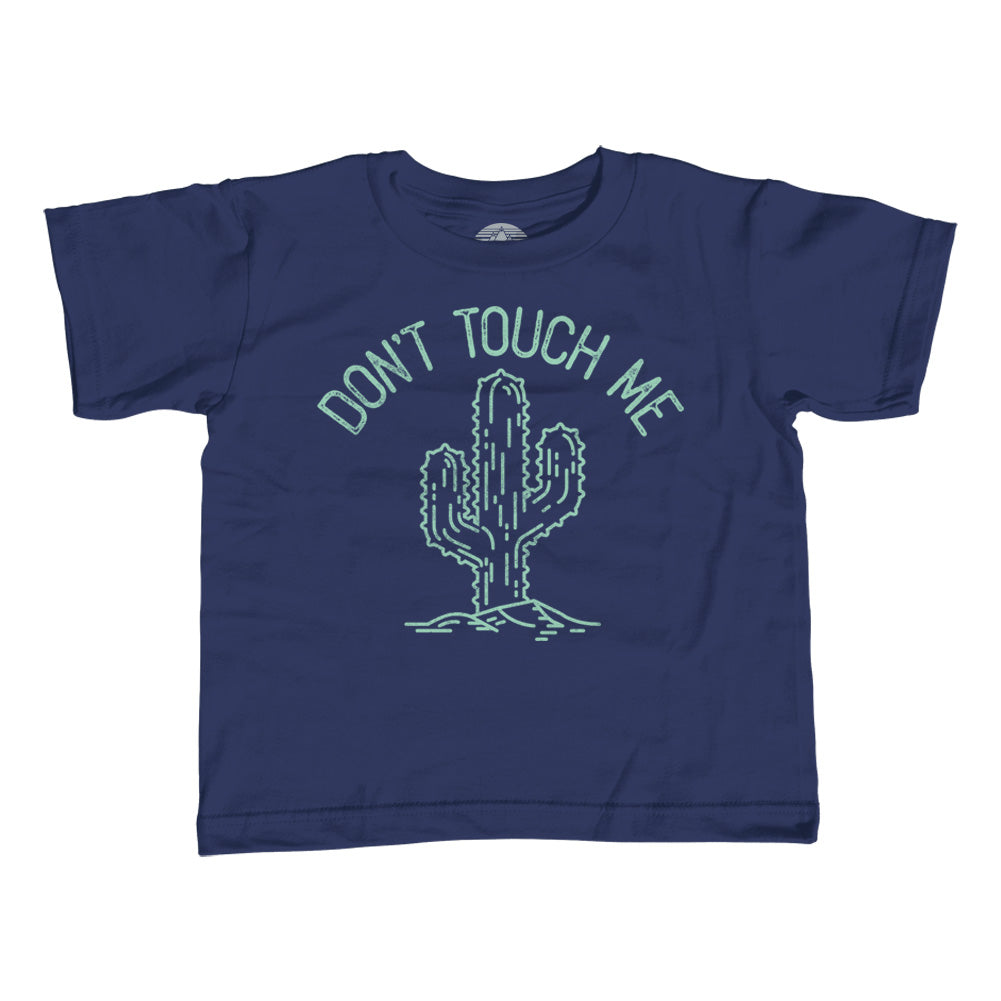 Girl's Don't Touch Me Cactus T-Shirt - Unisex Fit