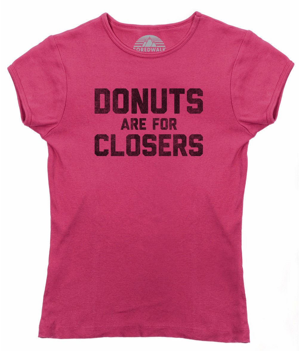 Women's Donuts Are For Closers T-Shirt
