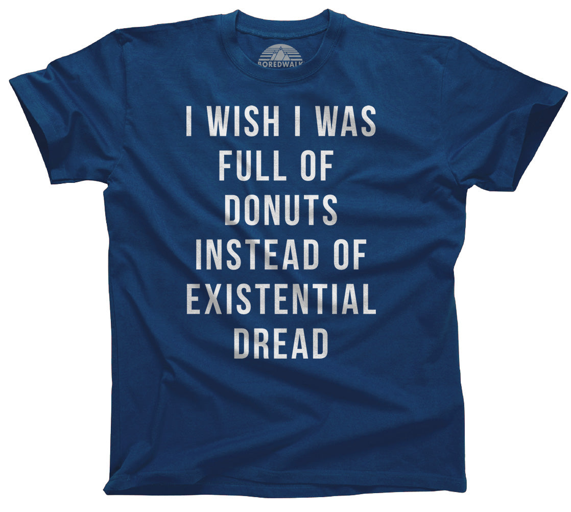 Men's I Wish I Was Full of Donuts Instead of Existential Dread T-Shirt