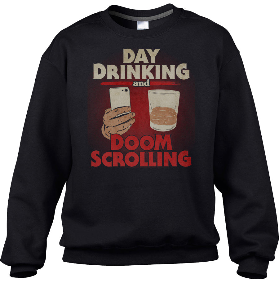 Unisex Day Drinking and Doom Scrolling Sweatshirt