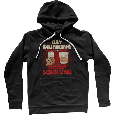 Day Drinking and Doom Scrolling Unisex Hoodie