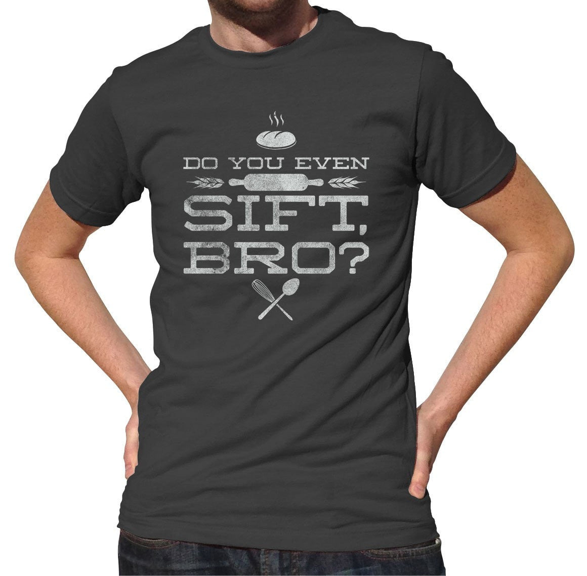 Men's Do You Even Sift Bro Baking TShirt - Funny Baking T-Shirt