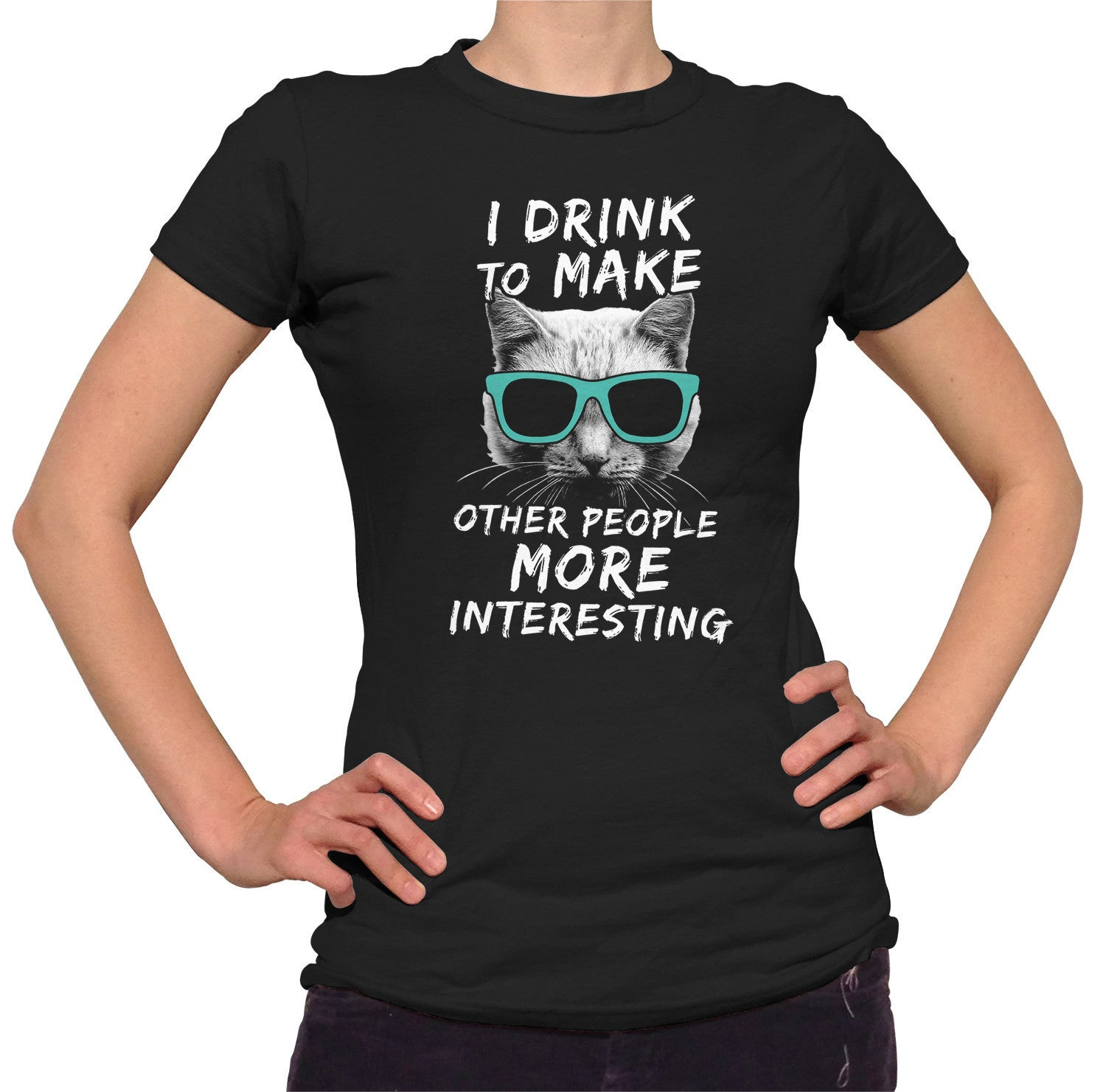 Women's I Drink To Make Other People More Interesting T-Shirt
