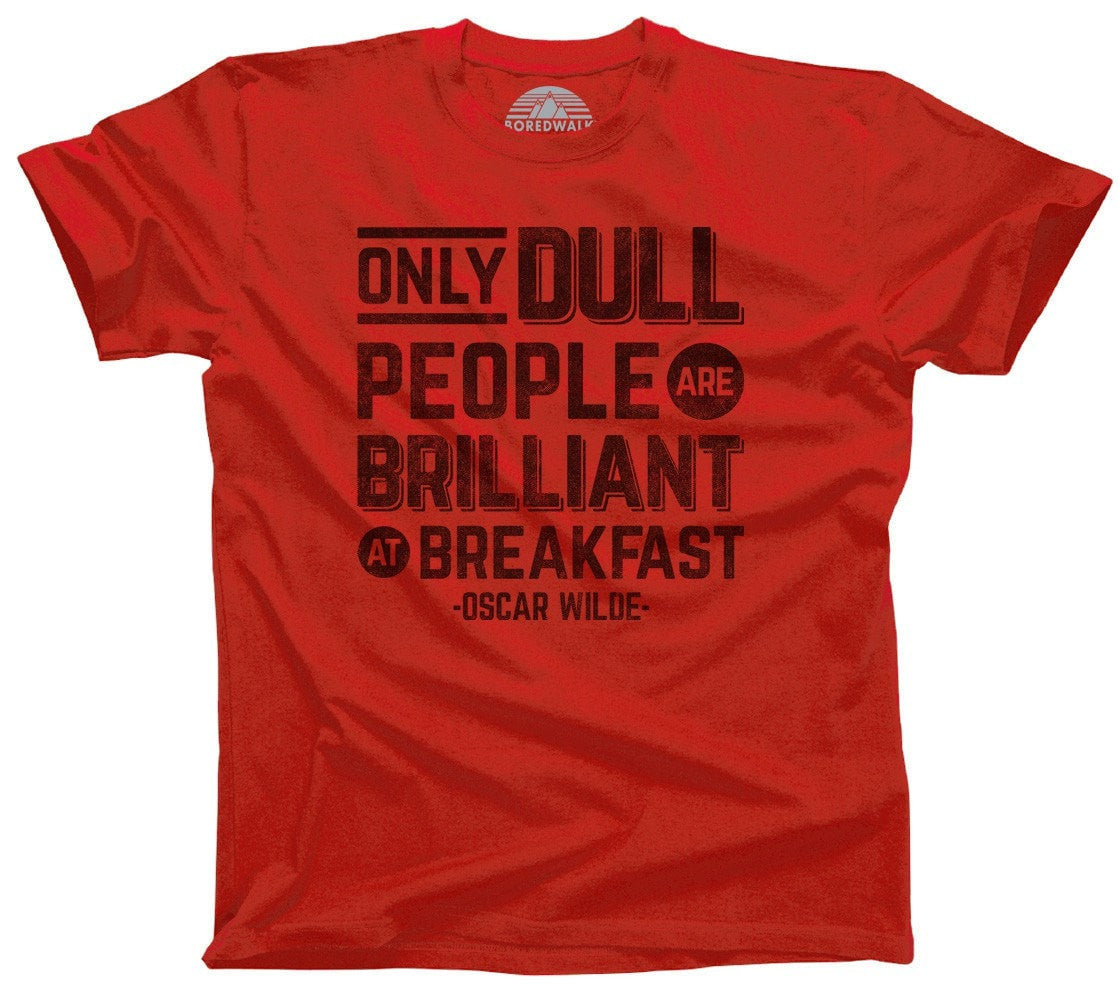 Men's Only Dull People Are Brilliant at Breakfast T-Shirt