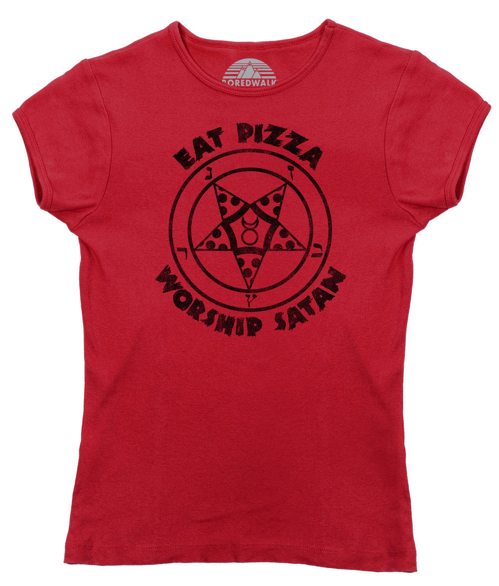 Women's Eat Pizza Worship Satan T-Shirt - Juniors Fit