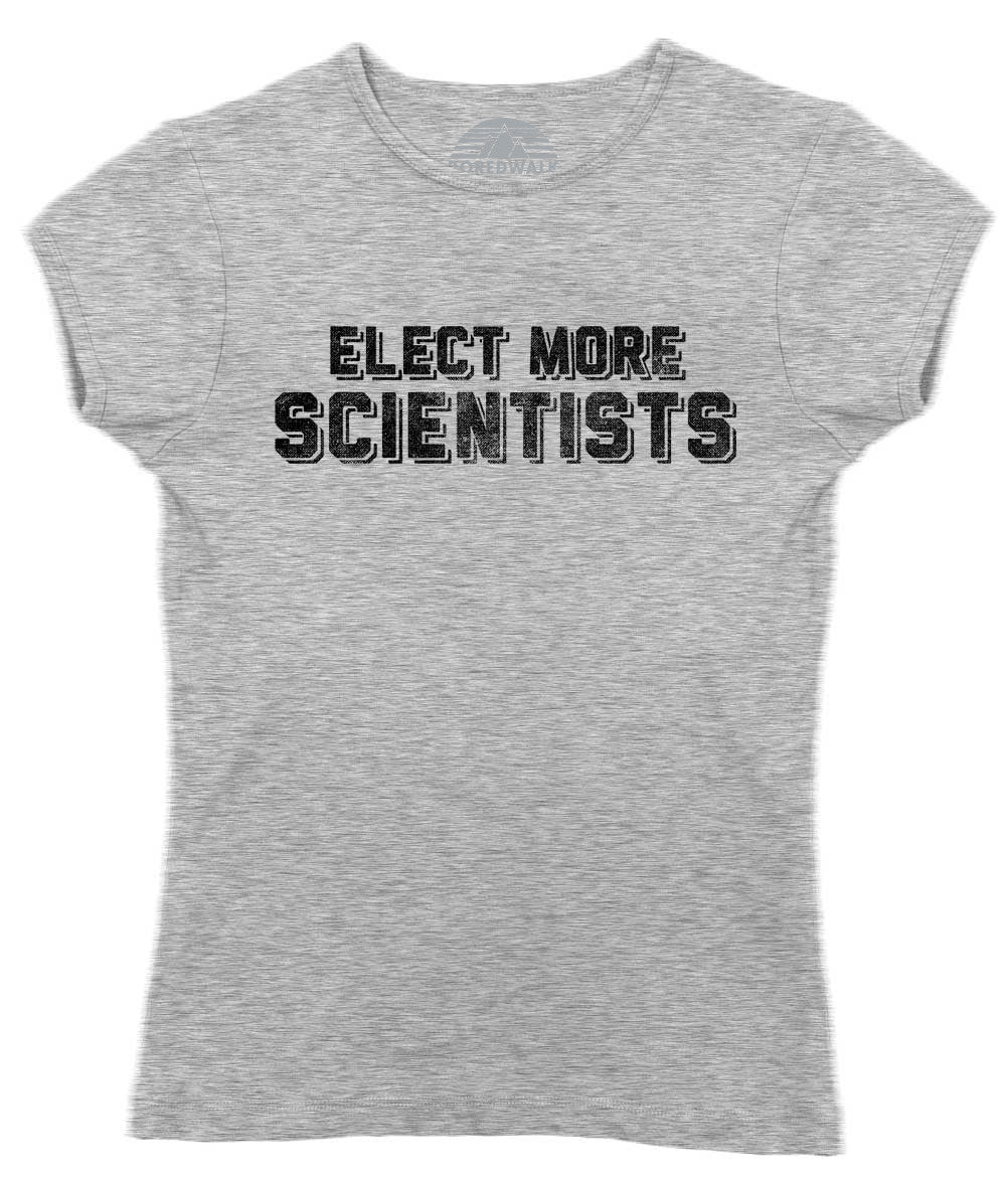 Women's Elect More Scientists T-Shirt Science TShirt