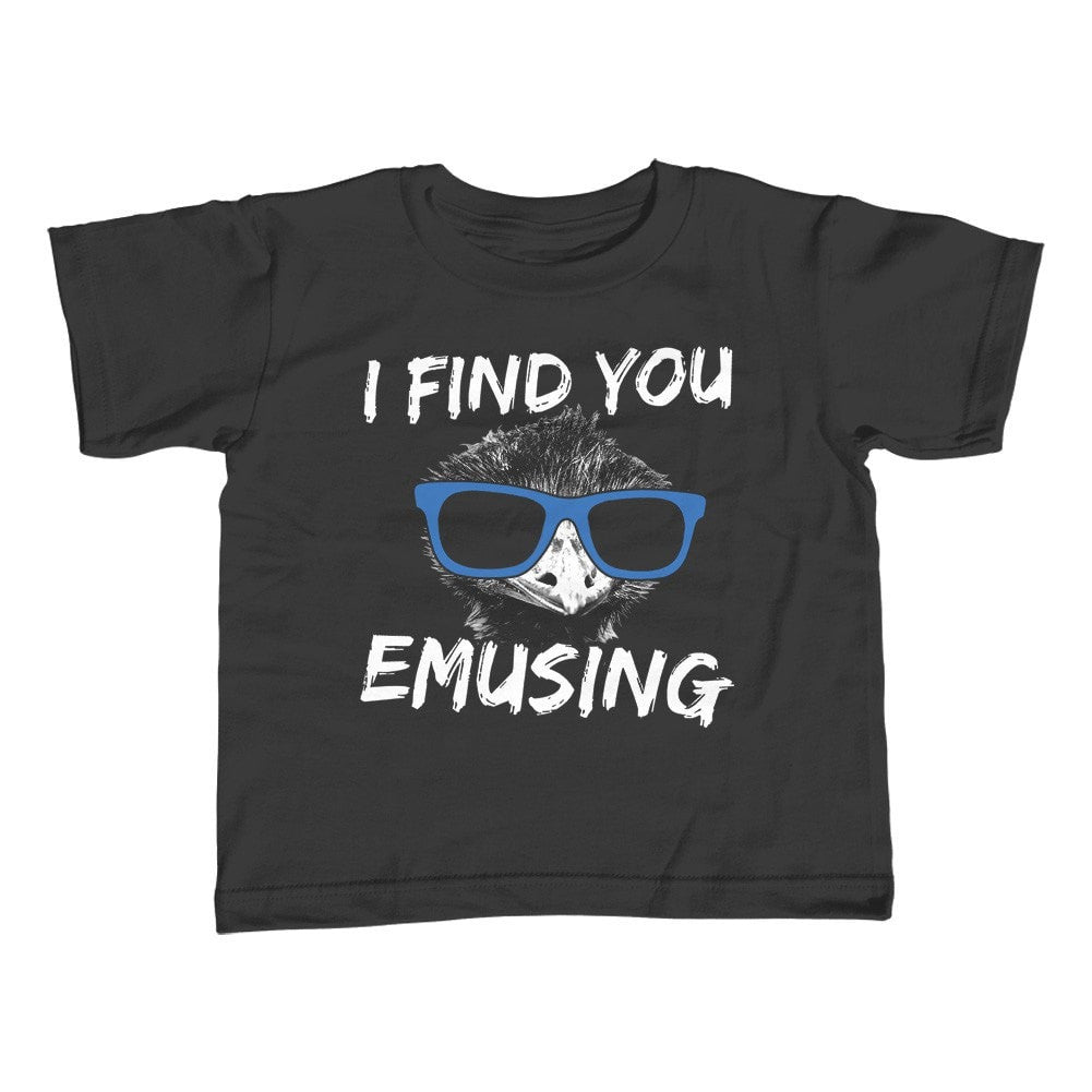 Girl's I Find You Emusing T-Shirt - Unisex Fit