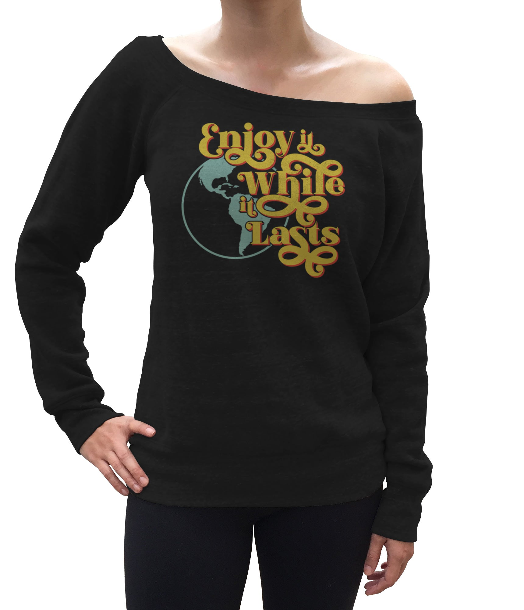 Women's Enjoy It While It Lasts Earth Scoop Neck Fleece