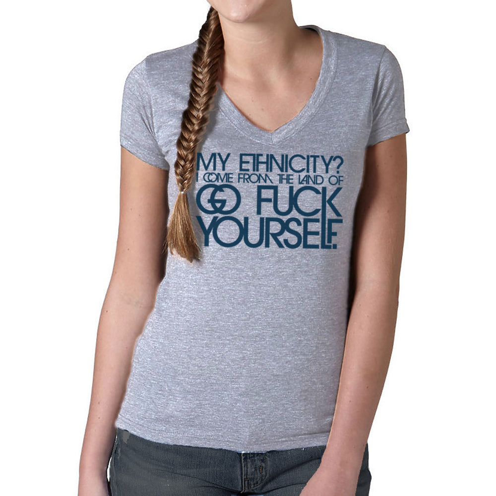 Women's My Ethnicity? I Come From The Land Of... Vneck T-Shirt