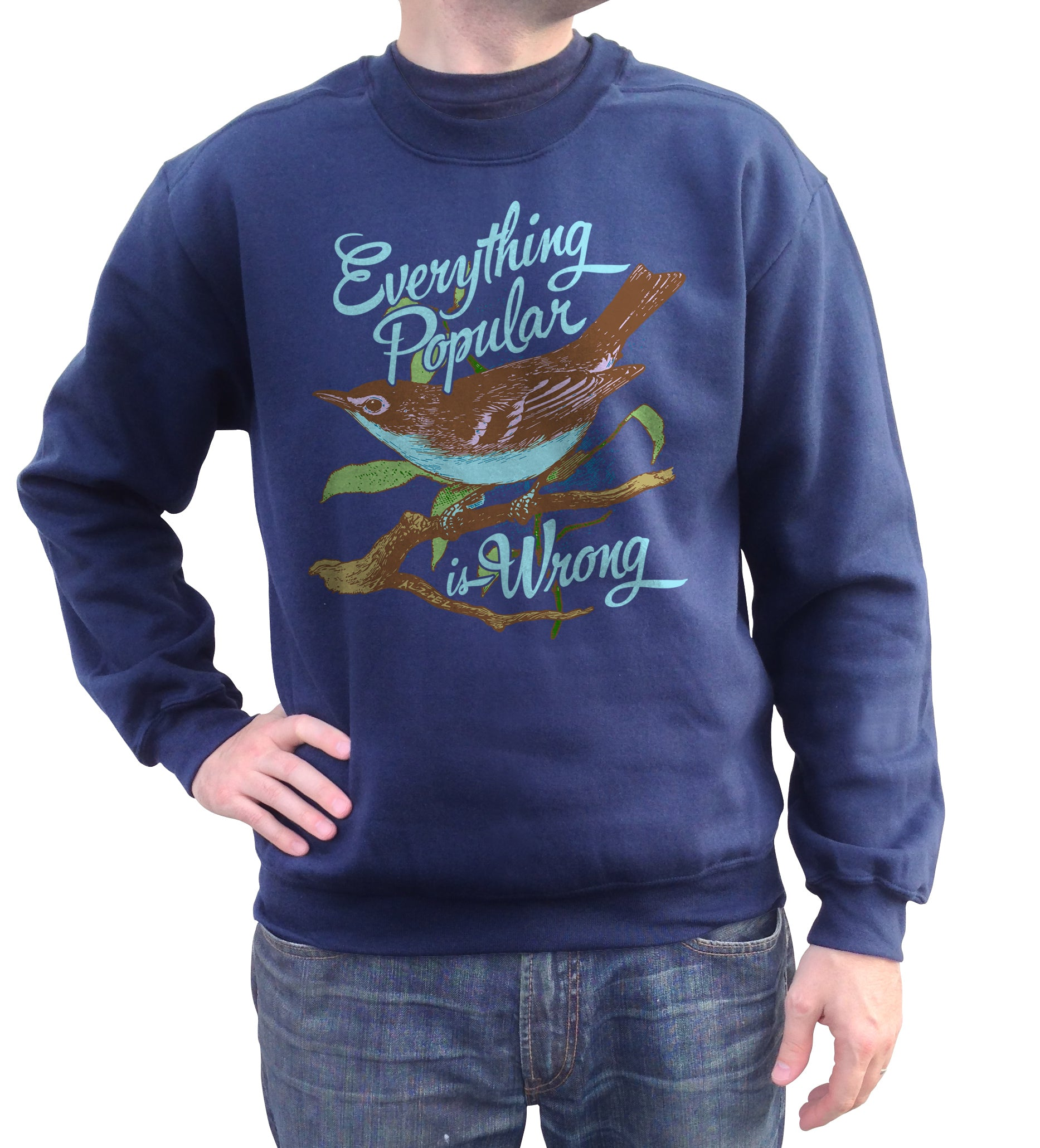 Unisex Everything Popular is Wrong Bird Sweatshirt