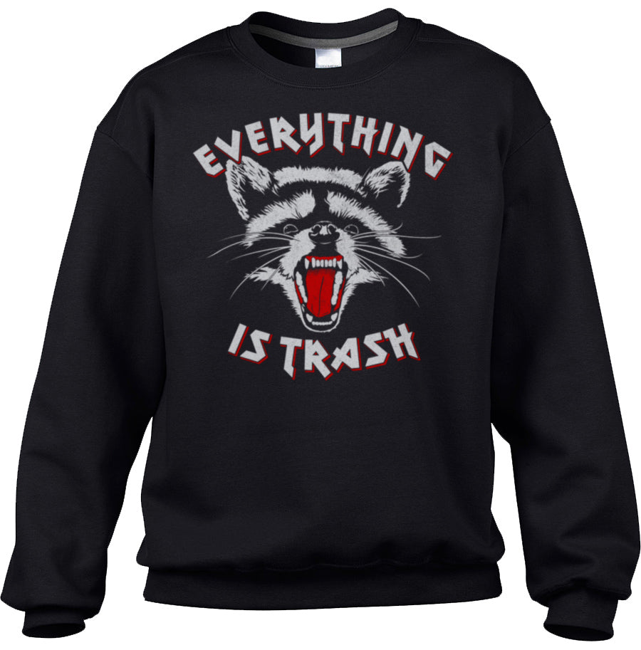 Unisex Everything is Trash Raccoon Sweatshirt