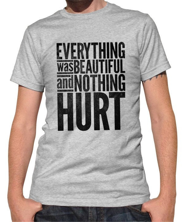 Men's Everything Was Beautiful and Nothing Hurt T-Shirt Kurt Vonnegut Quote