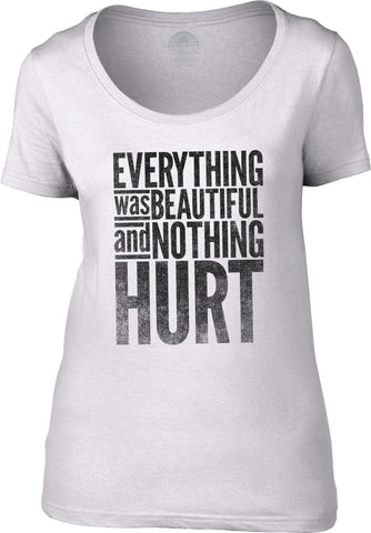 Women's Everything Was Beautiful and Nothing Hurt Scoop Neck Shirt Kurt Vonnegut Quote