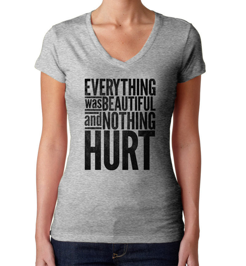 Women's Everything Was Beautiful and Nothing Hurt Vneck T-Shirt - Kurt Vonnegut Quote