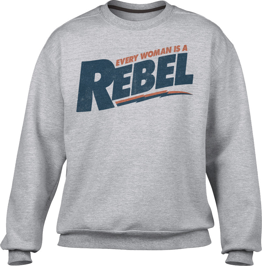 Unisex Every Woman is a Rebel Sweatshirt