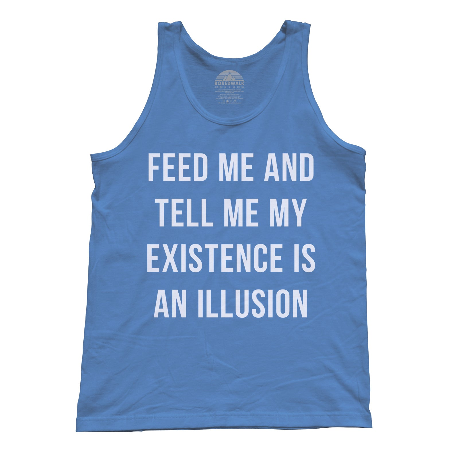 Unisex Feed Me and Tell Me My Existence is an Illusion Tank Top - Existentialism Shirt