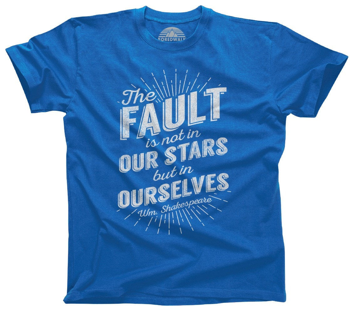 Men's The Fault is Not in Our Stars but in Ourselves T-Shirt