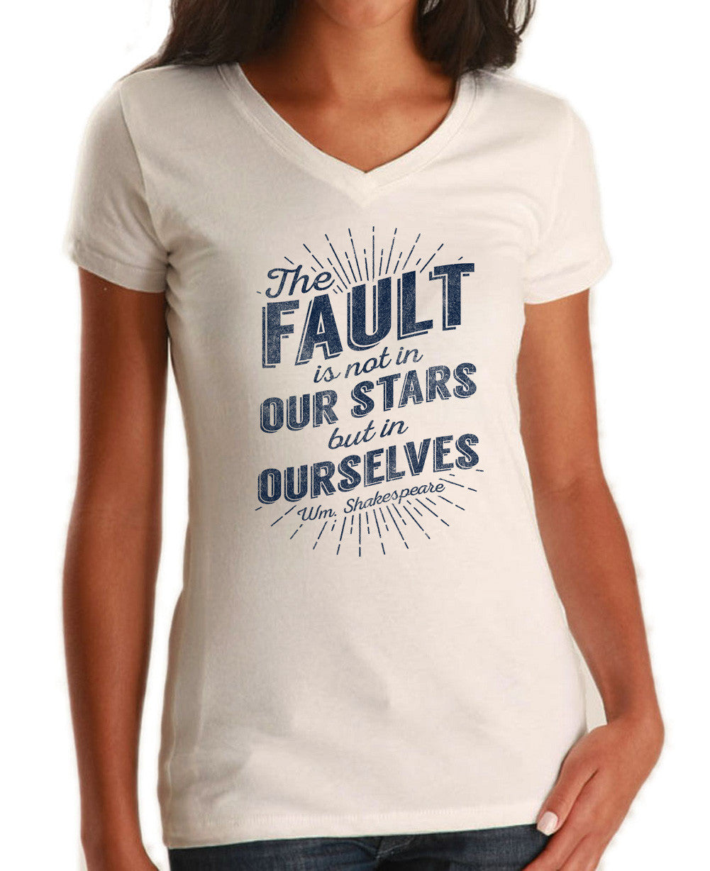 Women's The Fault is Not in Our Stars but in Ourselves Vneck T-Shirt