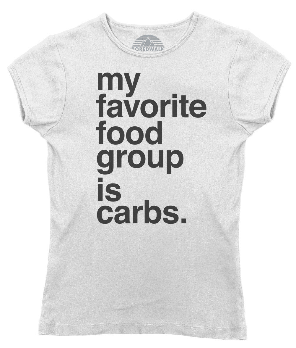 Women's My Favorite Food Group is Carbs T-Shirt