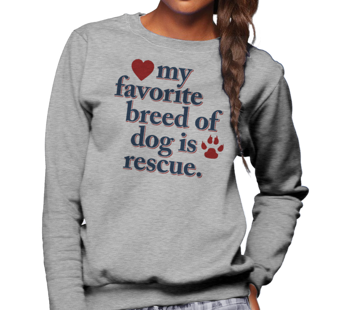 Unisex My Favorite Breed Of Dog Is Rescue Sweatshirt