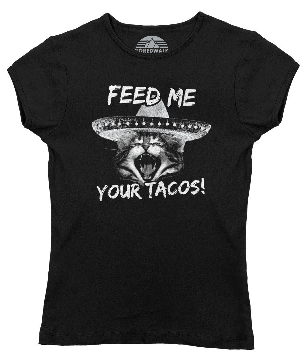 Women's Feed Me Your Tacos T-Shirt Cute Foodie Cat